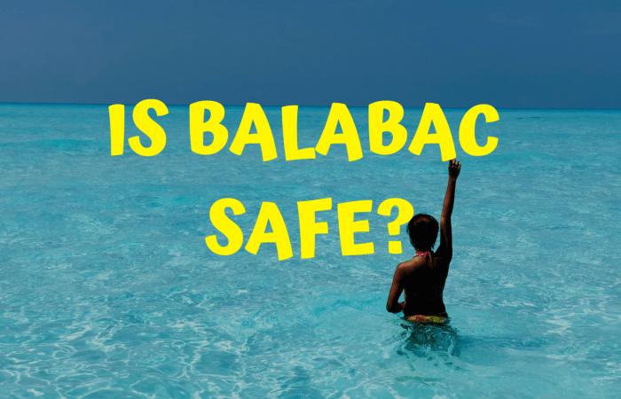 Is Balabac Safe