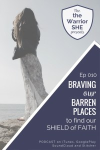 BravingOurBarrenPlaces.theWarriorSHE.EP010