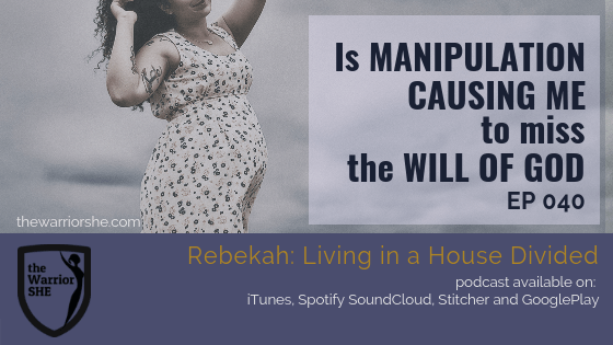 040.Is Manipulation Causing Me to Miss the Will of God?