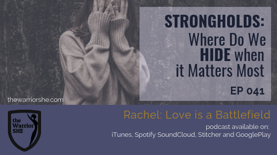 041.STRONGHOLDS: Where Do We Hide When it Matters Most?