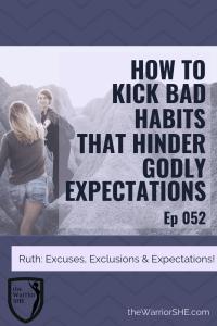 How to Kick Bad Habits that Hinder Godly Expectations.052.PIN
