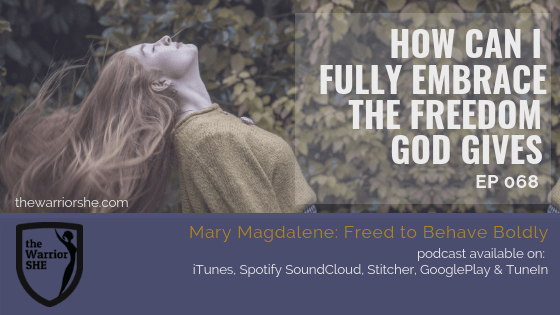 How Can I Fully Embrace the Freedom God Gives? {Ep. 068}