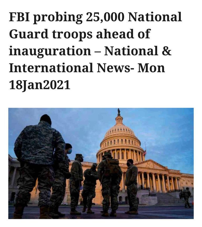 FBI probing 25,000 National Guard troops ahead of inauguration – National & International News- Mon 18Jan2021