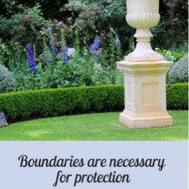 Boundaries are necessary for protection