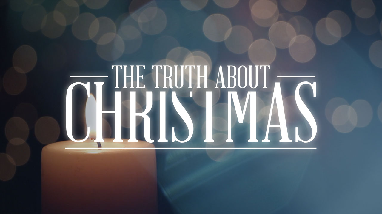 week 3 - The Truth About Christmas