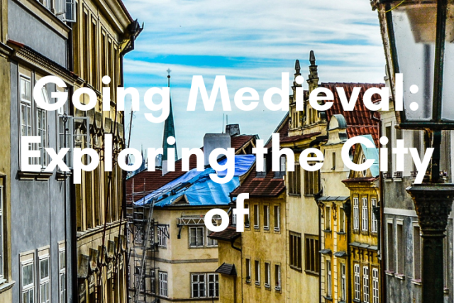 Going Medieval: Exploring the City of Prague