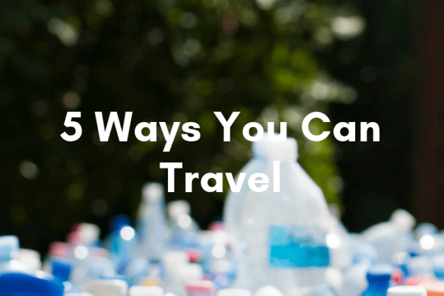 5 Ways You Can Travel Plastic-Free