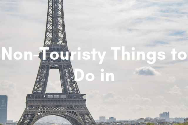 Non-Touristy Things to Do in Paris