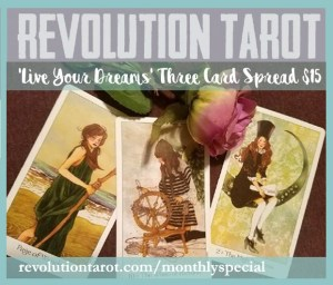 "Revolution Tarot ""Live Your Dreams' Spread, $15"