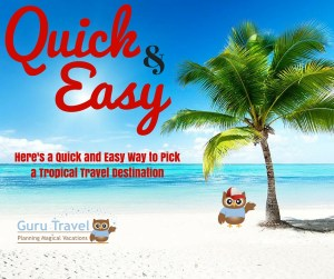 Quick and Easy Way to Pick a Tropical Travel Destination