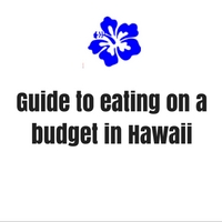 Hawaii Eating on a Budget