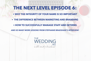 THE NEXT LEVEL: Stephanie Bradshaw: Dynamically Branding Your Business & Events