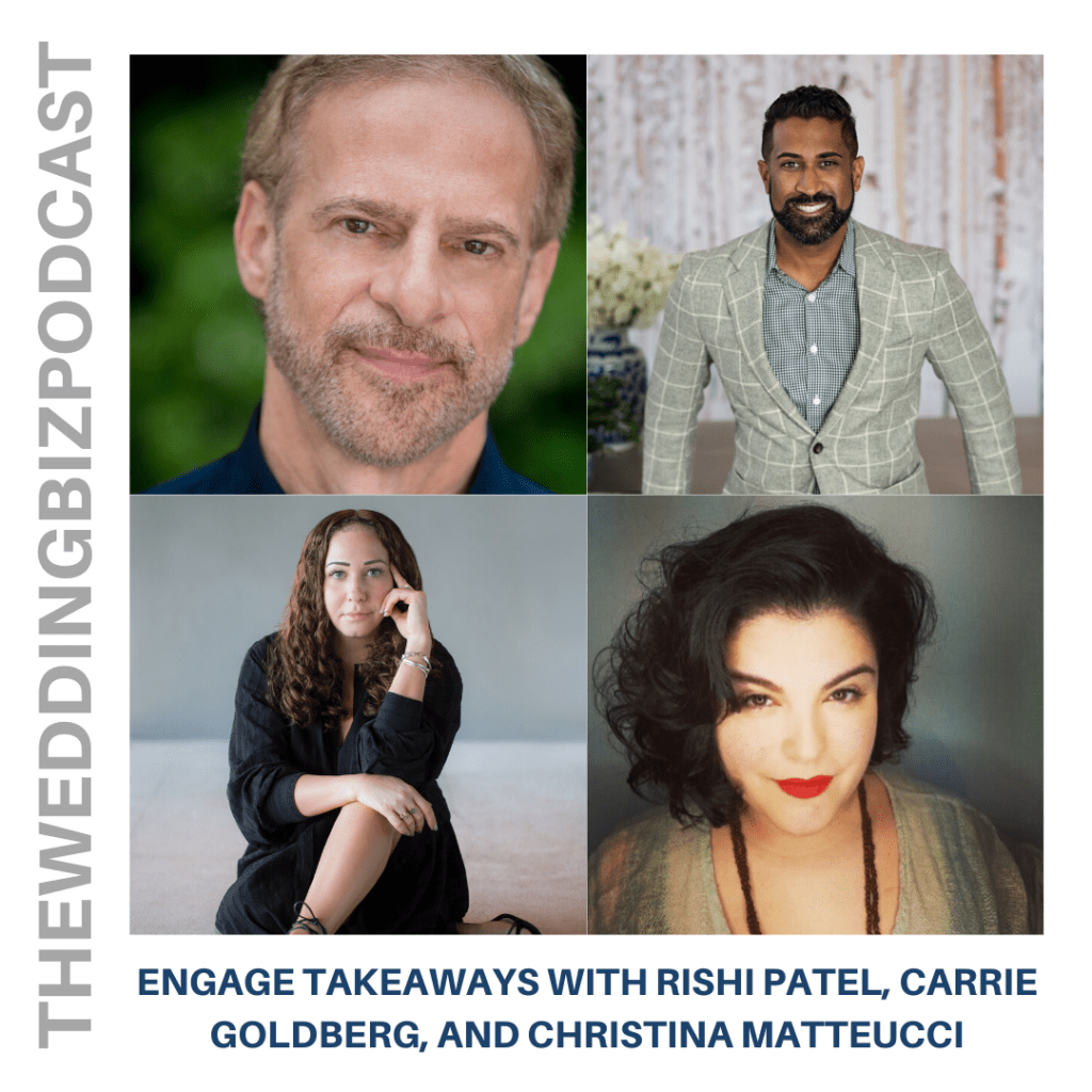 ENGAGE TAKEAWAYS with RISHI PATEL, CARRIE GOLDBERG, and CHRISTINA MATTEUCCI