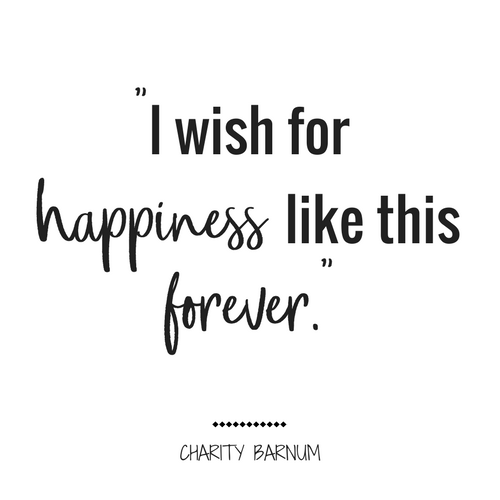 I wish for happiness like this forever. Greatest Showman Quotes, Charity Barnum, Greatest Showman #MovieQuotes #InspirationalQuotes #HappinessQuotes