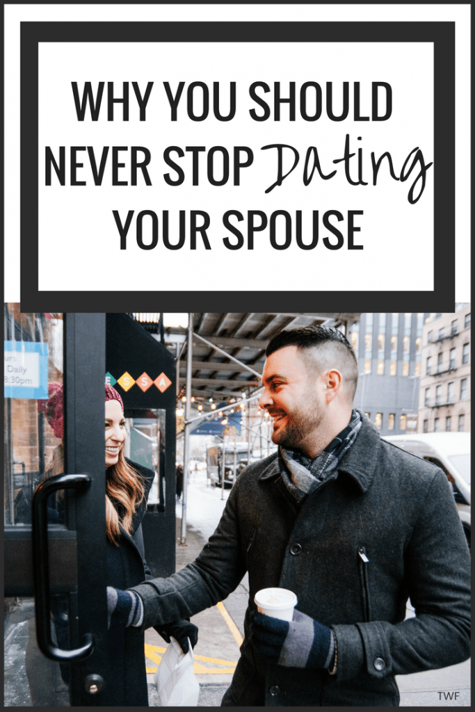 You should never stop dating your wife