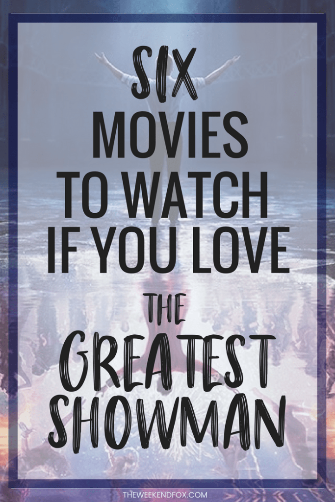 6 Movies To Watch If You Love The Greatest Showman The Weekend Fox