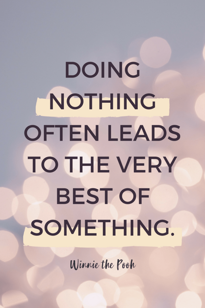 Doing Nothing Often Leads to the Very Best of Something // Christopher Robin quotes, Winnie the Pooh quotes, Disney Movies, Movie Quotes, Inspirational Quotes, #disney #winniethepooh #christopherrobin #lifestyleblog #disneyblogger