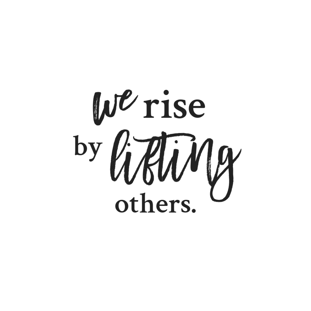 """We rise by lifting others."" - Robert Ingersoll"