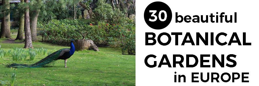 beautiful botanical gardens to visit in Europe