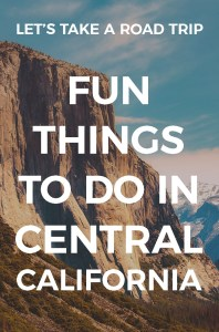Things To Do in Central California - road trips to small towns, parks & beaches