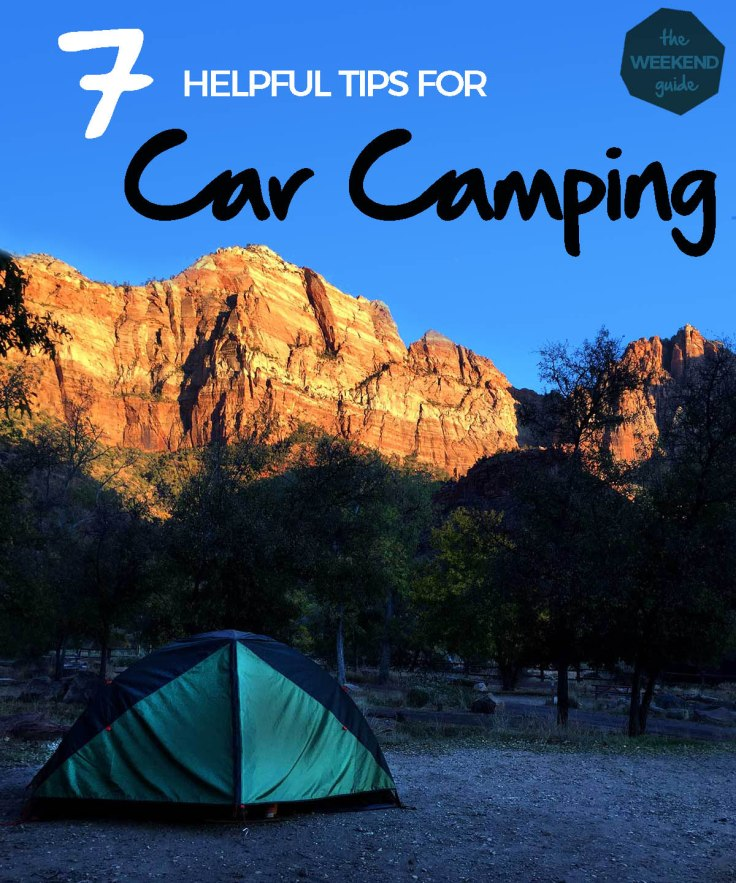 7 Tips for Car Camping - theweekendguide.com