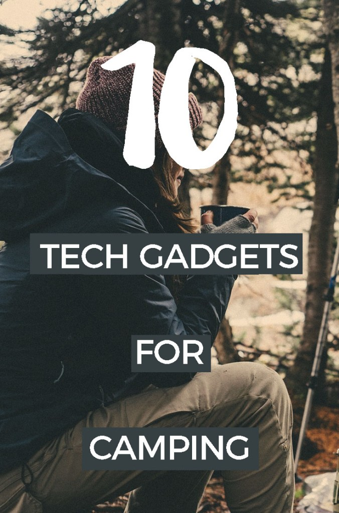 10 Tech Gadgets for Cool Connected Camping - tricks for nomads & nerds