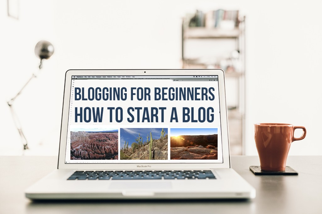 Blogging for Beginners: How to Start a Blog in 8 Steps