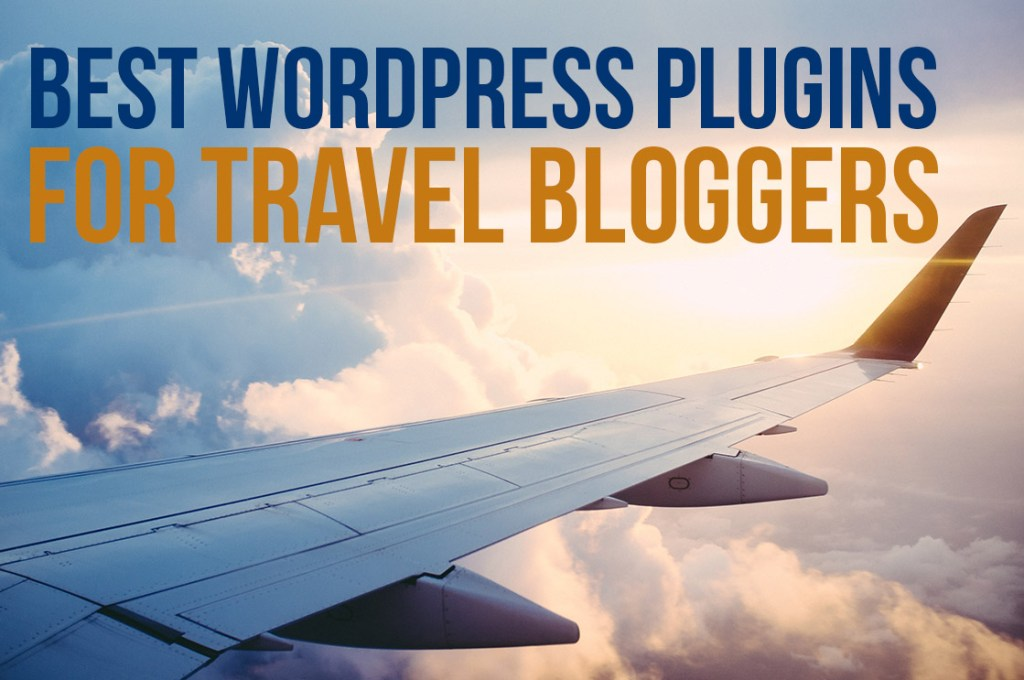 Best WordPress Plugins for Travel Bloggers