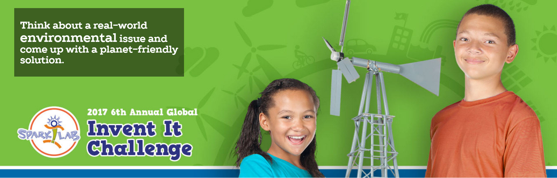 6th Annual Spark! Lab Invent it Challenge for Kids Worldwide