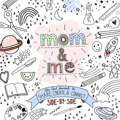 activity books: Mom and Me: An Art Journal to Share.