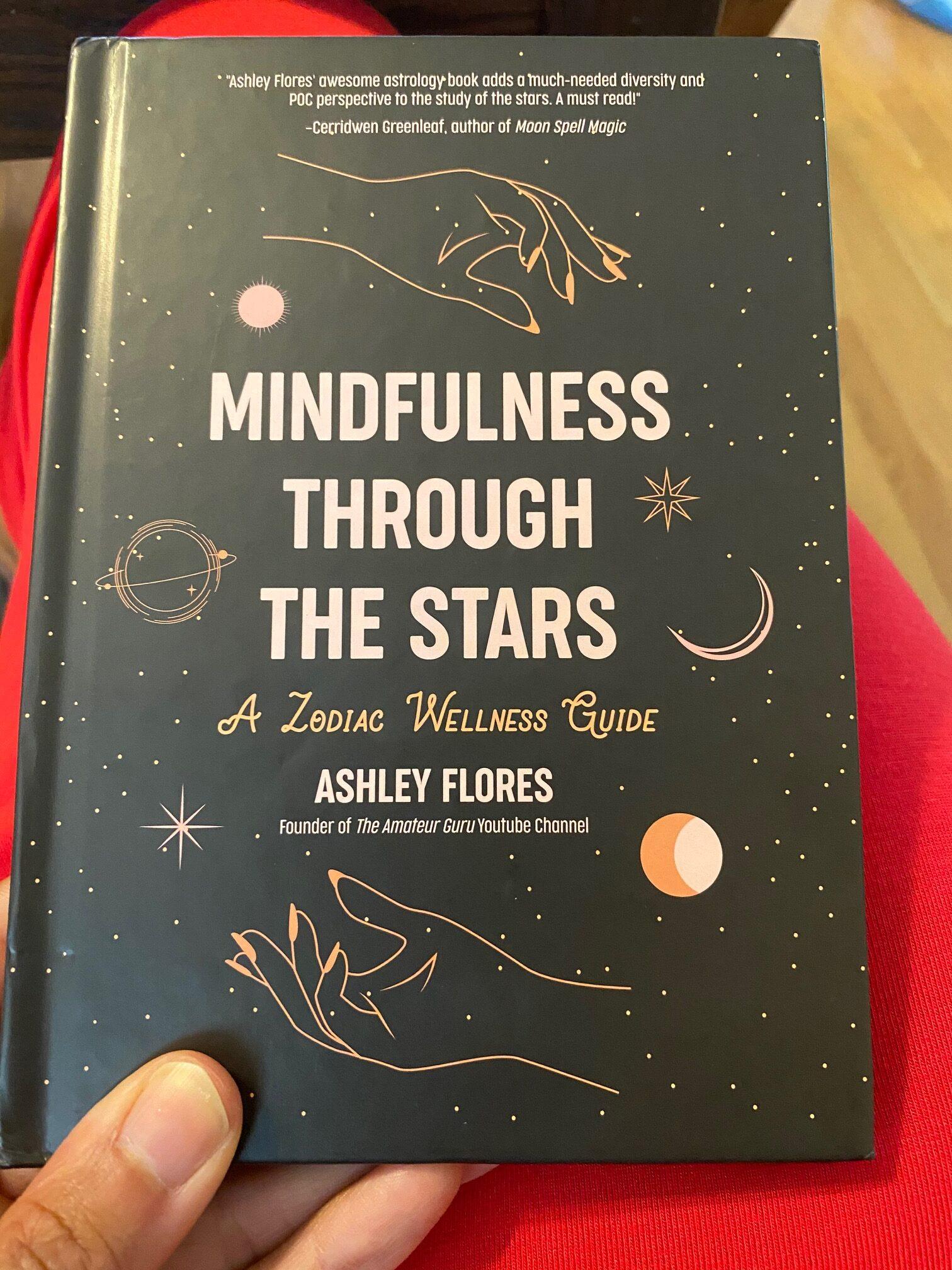 Mindfulness Through the Stars: A Zodiac Wellness Guide book