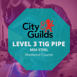 CITY & GUILDS LEVEL 3 IN ADVANCED WELDING SKILLS IN TIG – PIPE – WEEKENDS