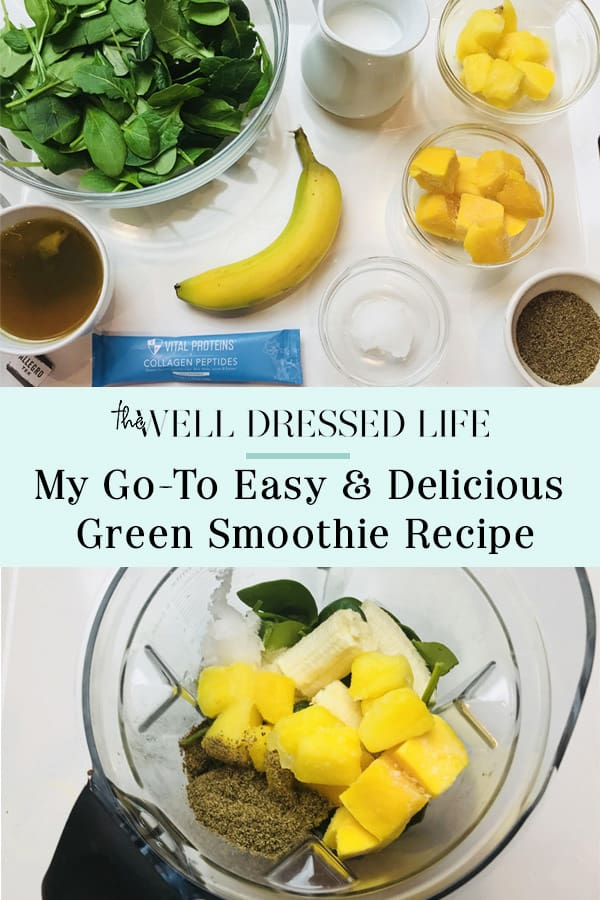 My Go-To Easy and Delicious Green Smoothie Recipe - The Well Dressed Life