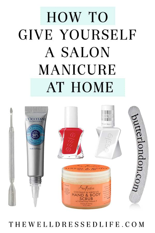 How to give yourself a salon manicure at home - The Well Dressed Life