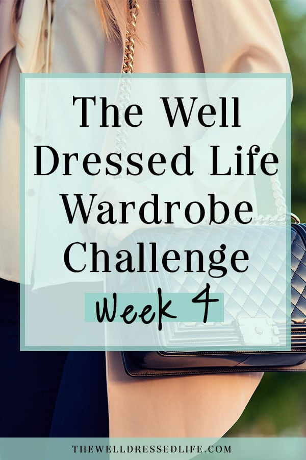 Four Weeks to a Better Wardrobe - Week 4 - The Well Dressed Life