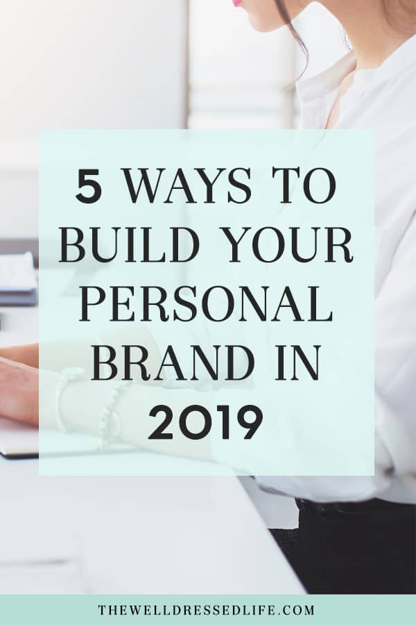 5 Ways to Build Your Personal Brand in 2019