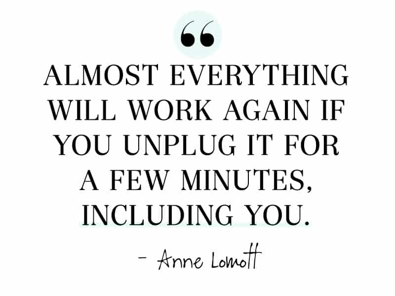 Almost everything will work again if you unplug it for a few minutes, including you