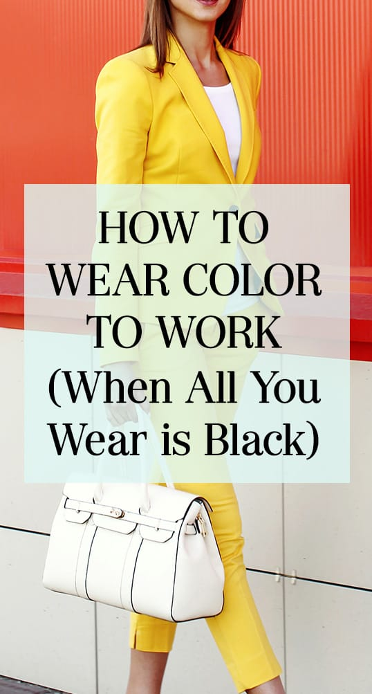 How to Wear Color to Work (When All You Wear is Black)
