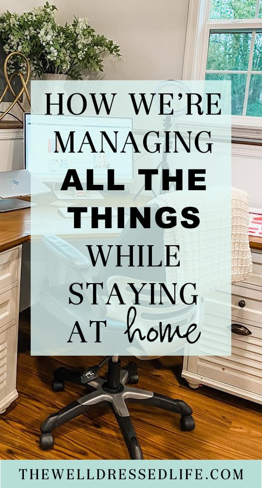 How We're Managing All The Things While Staying at Home