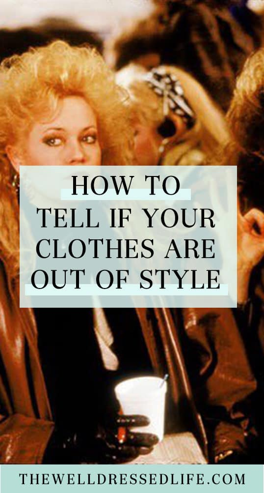 How to Tell if Your Clothes are Out of Style
