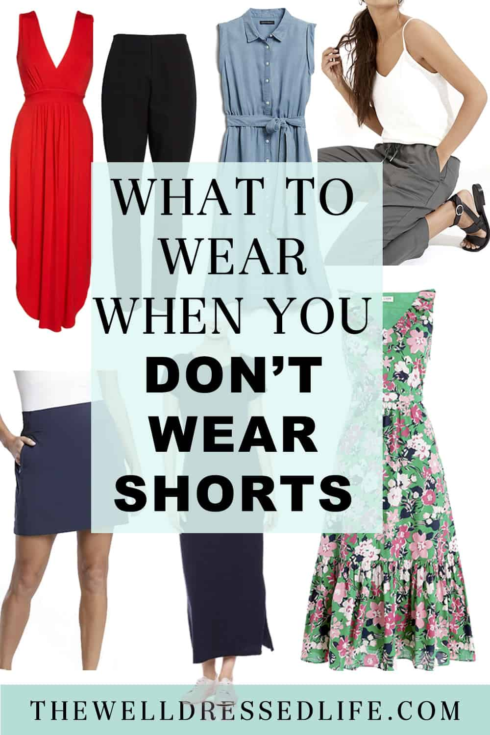What to Wear When You Don\'t Wear Shorts