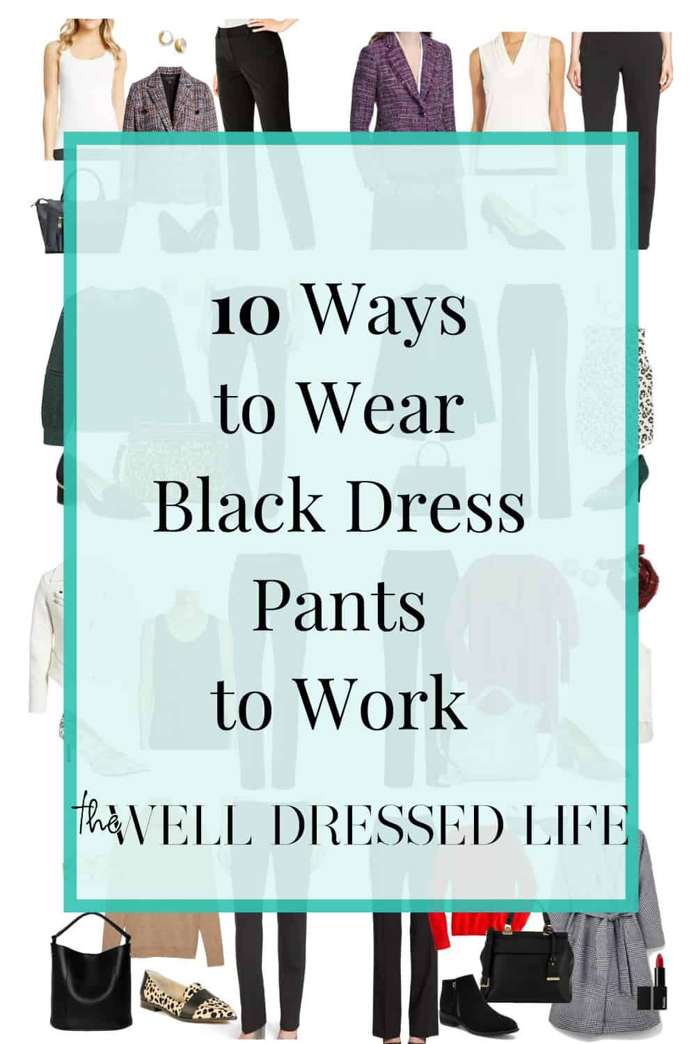 10 Ways to Wear Black Dress Pants to Work