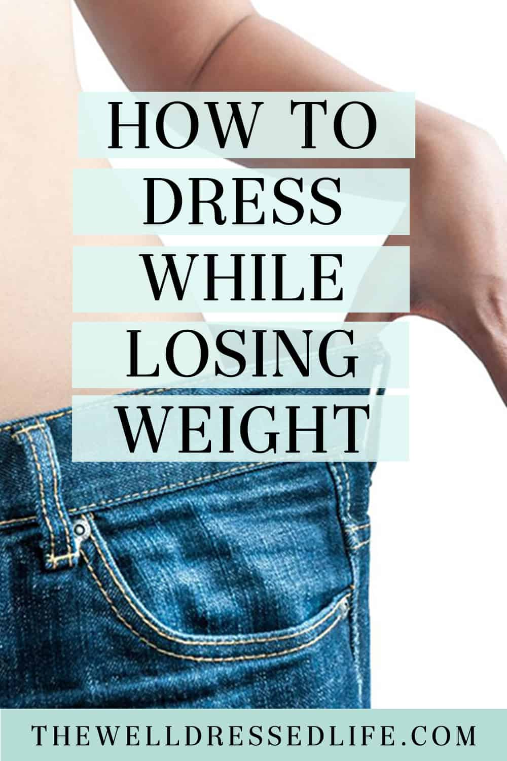 How to Dress While Losing Weight