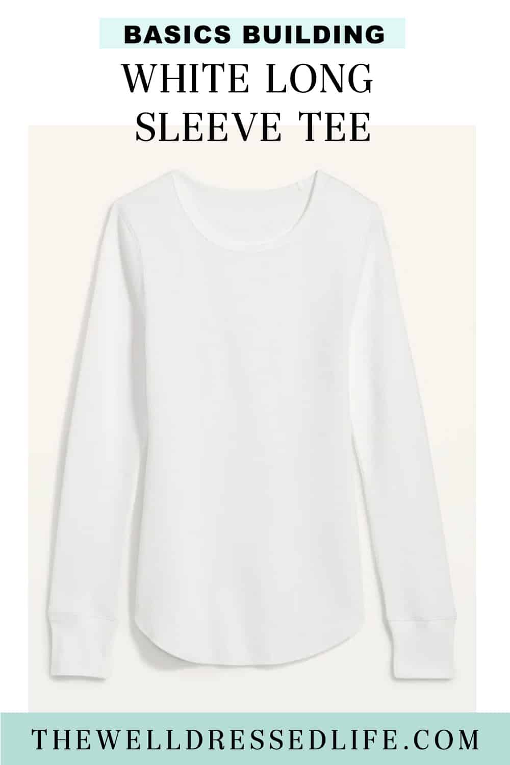 Basic Building: Long Sleeve White Tee
