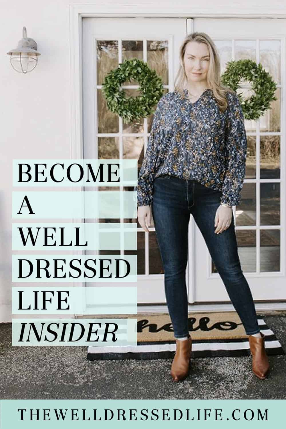 Become a Well Dressed Life Style INSIDER Today!