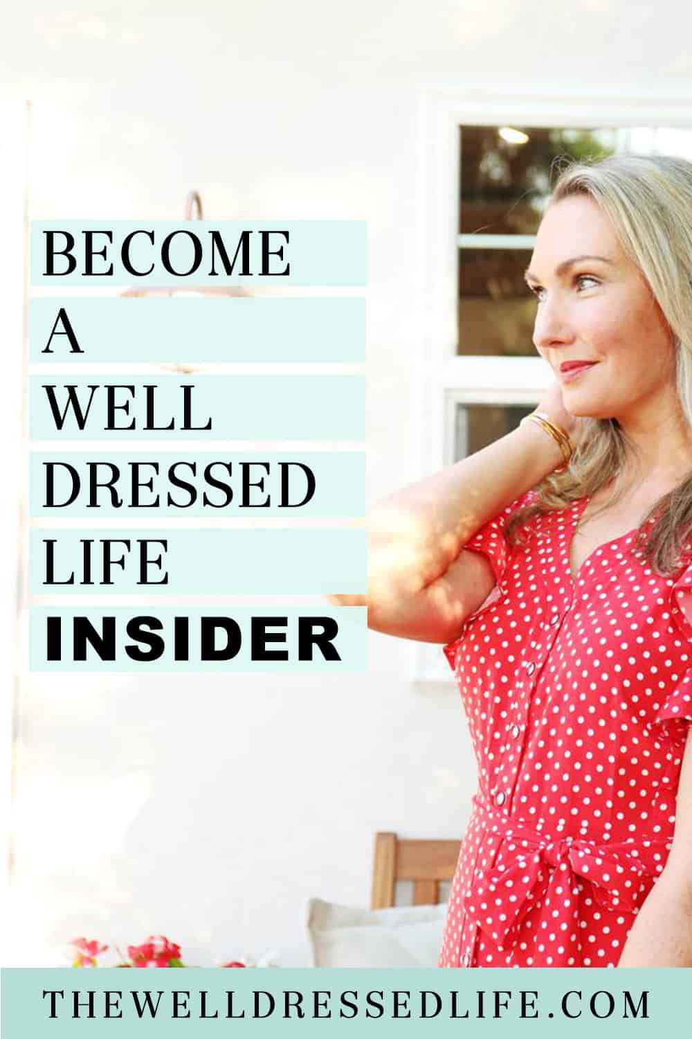 Join the Well Dressed Life INSIDER Waitlist TODAY
