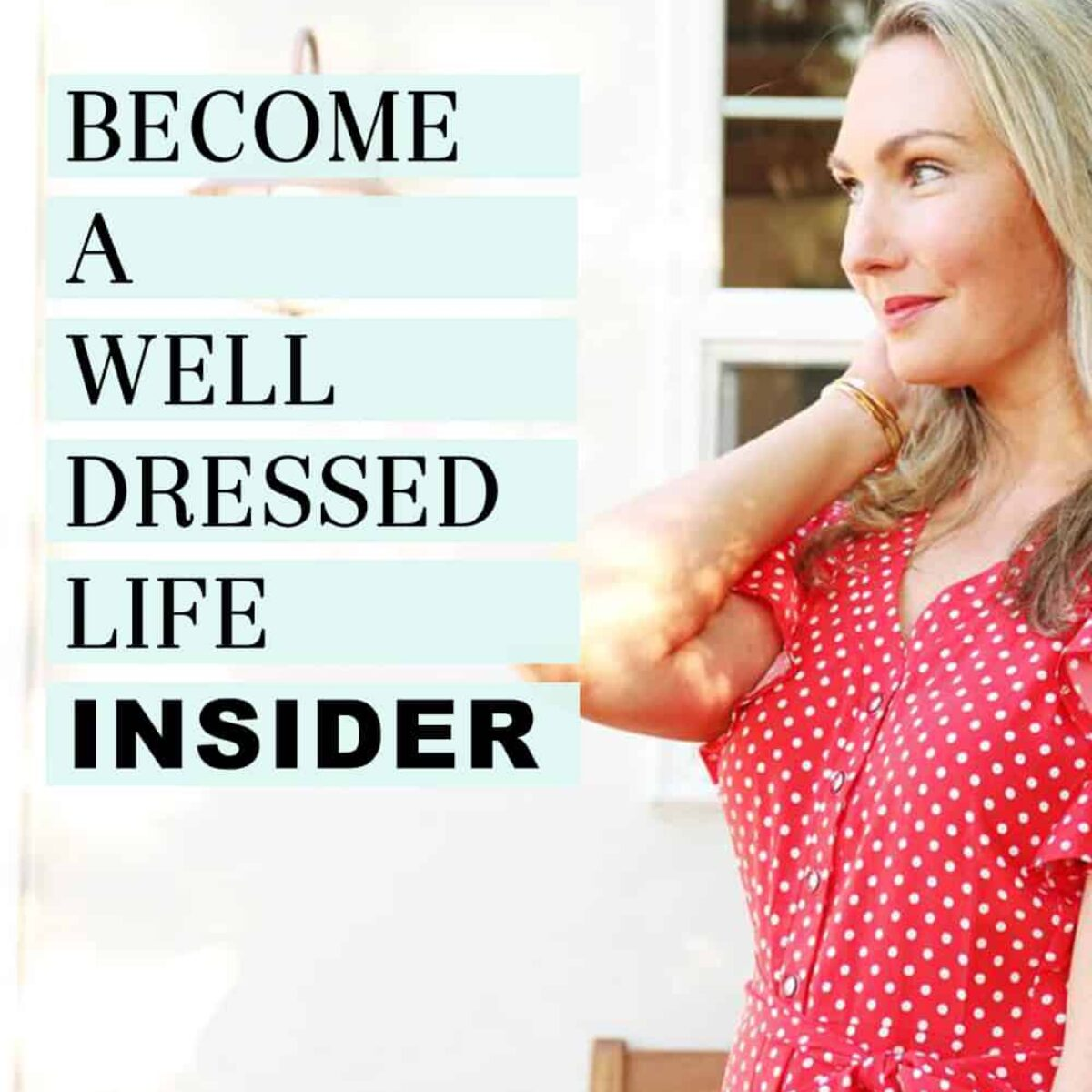 Become a Well Dressed Life Insider with Photo of Megan Kristel
