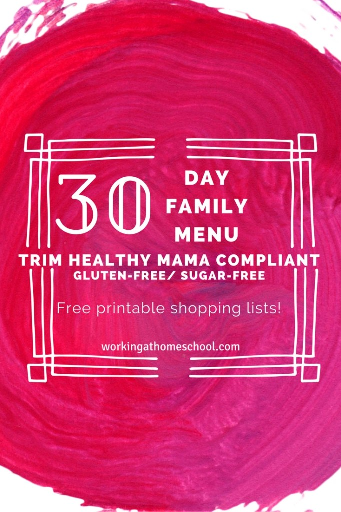 Full, printable 31 Day Family Menu for the Trim Healthy Mama Plan! free printable shopping lists, too!
