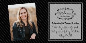 The We Podcast #72: Tegan Kreider- The Importance of Good Sleep and Kids Sleeping Well