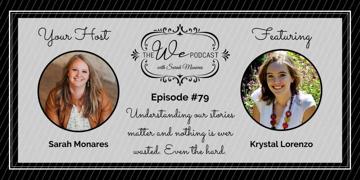 The We Podcast #79: Krystal Lorenzo- Our Stories Matter